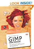 Gimp User Manual: Gnu Image Manipulation Program: Photo Retouching, Image Composition and Image Authoring