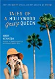 Tales of a Hollywood Gossip Queen (0425209938) by Kennedy, Mary