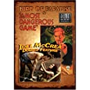 "Joel McCrea Double Feature: ""The Most Dangerous Game""/Bird Of Paradise"
