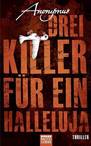 Anonymus: Drei Killer f�r ein Halleluja
