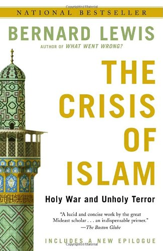 The Crisis of Islam: Holy War and Unholy Terror: Bernard Lewis: 9780812967852: Amazon.com: Books