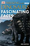 Walking With Dinosaurs: Fascinating Facts (078947168X) by DK Publishing