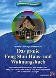 Das große Feng Shui Haus- und Wohnungsbuch: Eine umfassende Darstellung