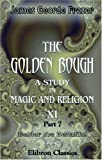 The Golden Bough  A Study in Magic and Religion: Part 7  Balder the Beautiful  Volume 2