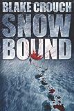 Blake Crouch Snowbound