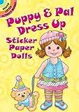 Puppy & Pal Dress Up Sticker Paper Dolls (Dover Little Activity Books)