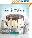 Sea Salt Sweet: The Art of Using Salt...