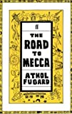 The Road to Mecca: A Play in Two Acts Suggested by the Life and Work of Helen Martins of New Bethesda (0571136915) by Fugard, Athol