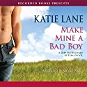 Make Mine a Bad Boy (       UNABRIDGED) by Katie Lane Narrated by Nicole Poole