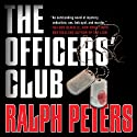 The Officers' Club (       UNABRIDGED) by Ralph Peters Narrated by Victor Bevine