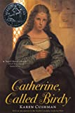 Catherine, Called Birdy (Turtleback School & Library Binding Edition) (0606247122) by Cushman, Karen