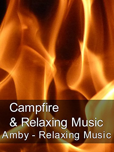 Campfire & Relaxing Music