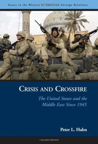 Crisis and Crossfire: The United States and the Middle...