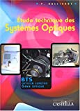 Etude technique des systmes optiques : Baccalaurat STI Gnie Optique, BTS Gnie Optique, BTS Opticien Lunetier