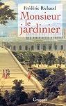 Monsieur Le Jardinier par Richaud