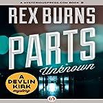 Parts Unknown | Rex Burns