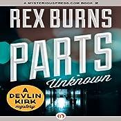 Parts Unknown   Rex Burns