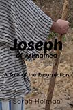 img - for Joseph of Arimathea: A Tale of the Resurrection book / textbook / text book