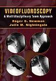 img - for Videofluoroscopy: A Multidisciplinary Team Approach book / textbook / text book