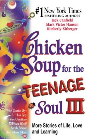 Cover of Chicken Soup for the Teenage Soul III: More Stories of Life, Love and Learning (Chicken Soup for the Soul)