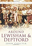 img - for Around Lewisham & Deptford (In Old Photographs) book / textbook / text book