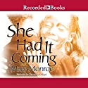 She Had it Coming (       UNABRIDGED) by Mary Monroe Narrated by Patricia R. Floyd