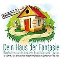 Dein Haus der Fantasie: Geschichten zum Entspannen, Einschlafen und Träumen Hörbuch von Tobias Diakow Gesprochen von: Tobias Diakow