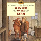 Winter on the Farm (My First Little House)