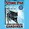 Stone Fox Audiobook by John Reynolds Gardiner Narrated by B.D. Wong
