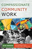 Compassionate Community Work: An Introductory Course for Christians