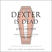 Dexter Is Dead: A Novel | Jeff Lindsay
