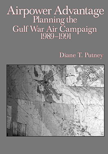 airpower-advantage-planning-the-gulf-war-air-campaign-1989-1991-the-usaf-in-the-persian-gulf-war