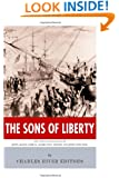 The Sons of Liberty: The Lives and Legacies of John Adams, Samuel Adams, Paul Revere and John Hancock