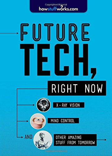 Future Tech, Right Now (Howstuffworks)
