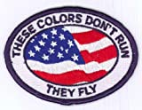 These Colors Don't Run...They Fly Patch