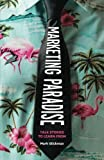 img - for Marketing Paradise: Talk Stories To Learn From 1st edition by Glickman, Mr Mark (2015) Paperback book / textbook / text book