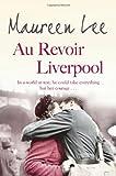Maureen Lee Au Revoir Liverpool