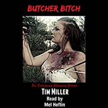 Butcher Bitch Audiobook by Tim Miller Narrated by Mel Heflin