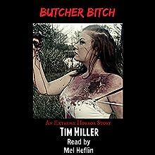 Butcher Bitch Audiobook by Tim Miller Narrated by Mel Heflin