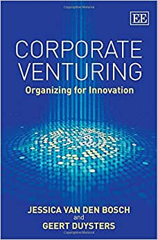 Corporate Venturing: Organizing For Innovation