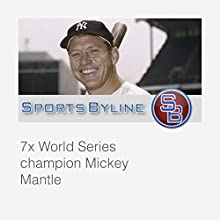 Interview with Mickey Mantle  by Ron Bar Narrated by Ron Barr, Mickey Mantle