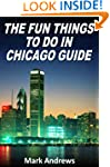 The Fun Things to Do in Chicago Guide...