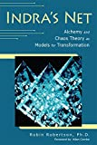 Indra's Net: Alchemy and Chaos Theory as Models for Transformation (083560862X) by Robertson, Robin