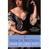 The French Mistress: A Novel of the Duchess of Portsmouth and King Charles IIby Susan Holloway Scott