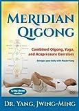 Meridian Qigong - Combined Qigong, Yoga & Acupressure (YMAA) by Dr. Yang, Jwing-Ming