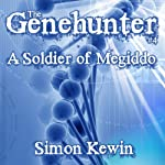 A Soldier of Megiddo: The Genehunter Series, Book 4 | Simon Kewin