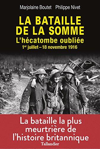 La Bataille de la Somme. L'hécatombe oubliée