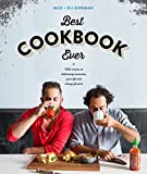 The Best Cookbook Ever: with recipes so deliciously awesome, your life will change forever