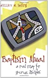 img - for Baptism Ahead A Road Map for Young Disciples book / textbook / text book