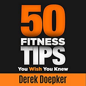 50 Fitness Tips You Wish You Knew Hörbuch